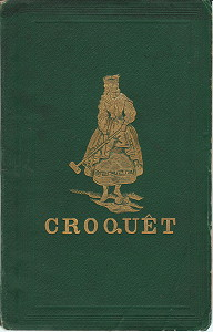 Croqet: The laws and regulations of the game