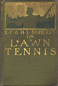 R.F. & H.L. Doherty on Lawn Tennis