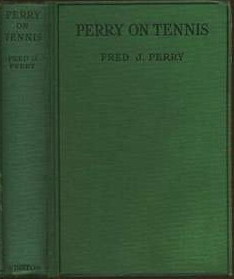 Perry on Tennis: Expert advice for all on Lawn Tennis